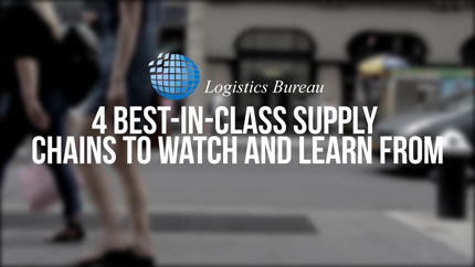 4 Best-in-Class Supply Chains to Watch and Learn From