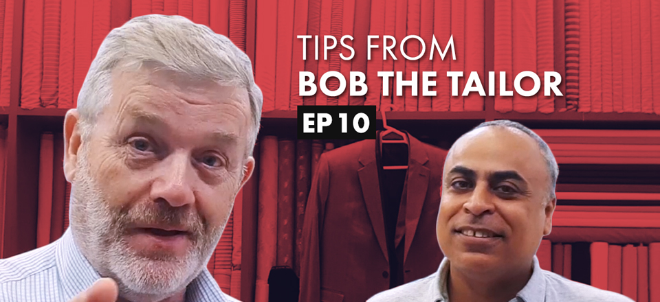 Tips from Bob the Tailor