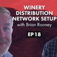 Winery Distribution Network Setup with Brian Rooney