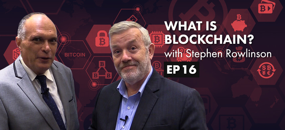 What is Blockchain? with Stephen Rowlinson