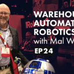 Warehouse Automation & Robotics with Mal Walker – Part 2