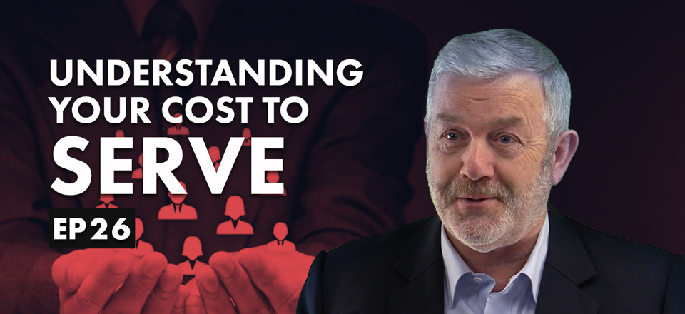 Understanding Your Cost To Serve