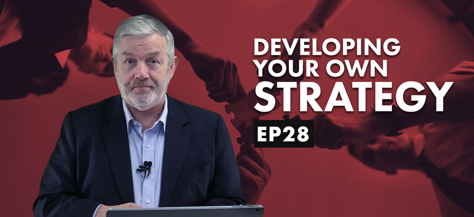 Developing Your Own Strategy