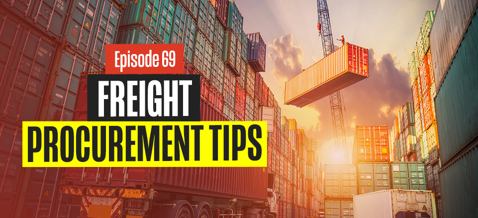 Freight Procurement Tips with Trent Morris